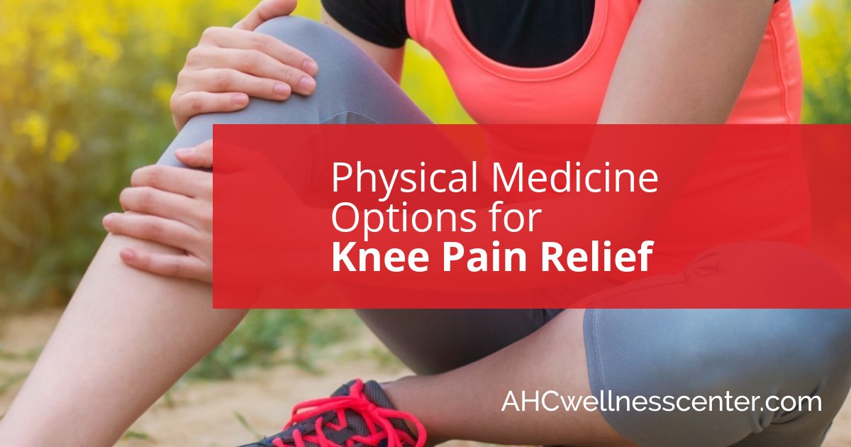 Physical Medicine Options for Knee Pain Relief