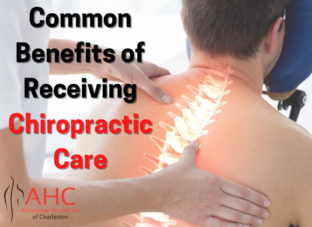 Common benefits of receiving chiropractic care