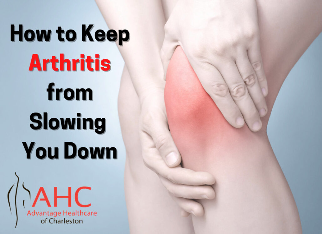 How to Keep Arthritis from Slowing You Down